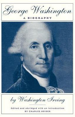 george washington youth biography george washington a biography by washington irving