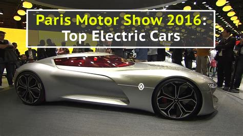 Electric Car Show Motor Show 2016 The Best Electric Cars 697133