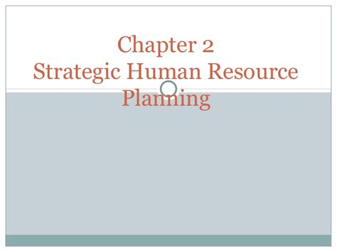 Strategic Hrm Ppt For Mba by Chapter 2 Strategic Human Resource Planning