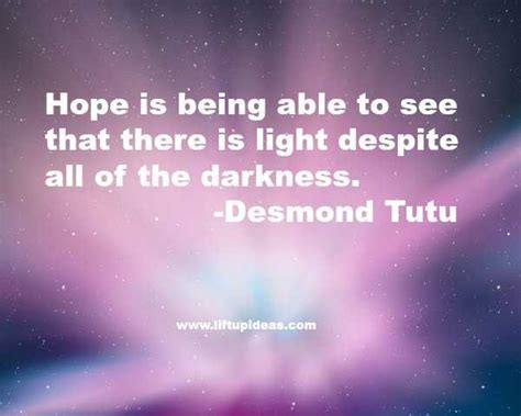 pictures of inspiration hope is being able to see that there is light quote