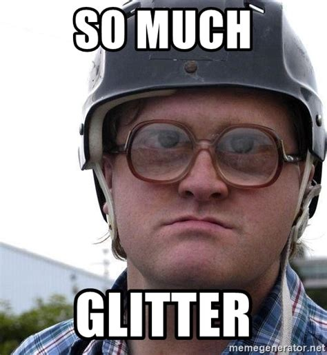 Bubbles Trailer Park Boys Meme - so much glitter bubbles trailer park boys meme generator