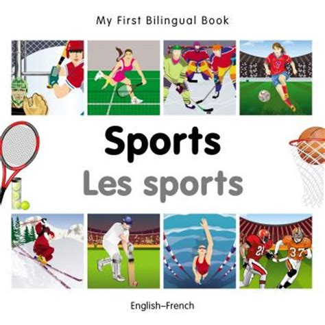 french sports my first bilingual book sports french english