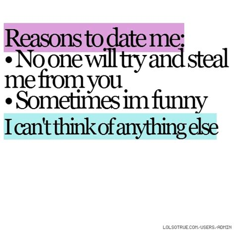 no date quotes reasons to date me no one will try and me from