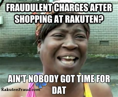 No Time For That Meme - no time for dat meme 1 rakuten fraud
