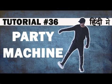 dance tutorial in hindi how to do party machine hip hop dance tutorial in hindi