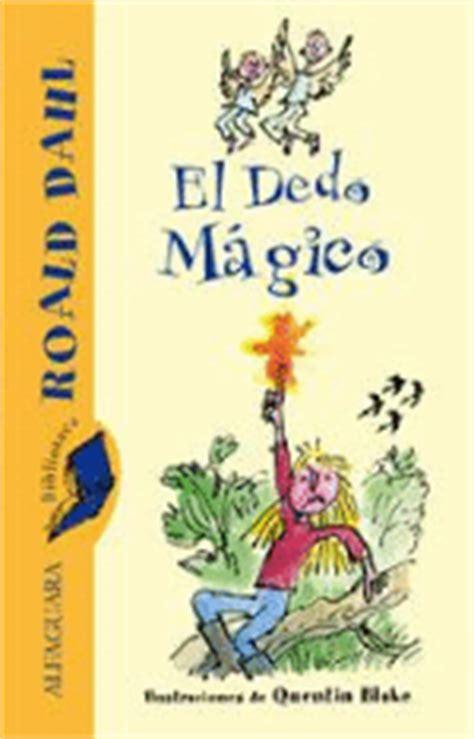 descargar libro e el dedo magico para leer ahora el dedo m 225 gico roald dahl comprar libro en fnac es