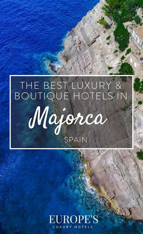 best boutique hotels mallorca best luxury and boutique hotels in majorca