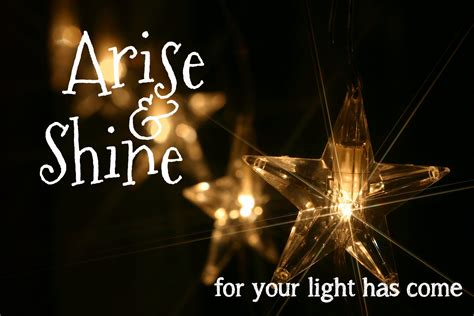 arise shine your light has come