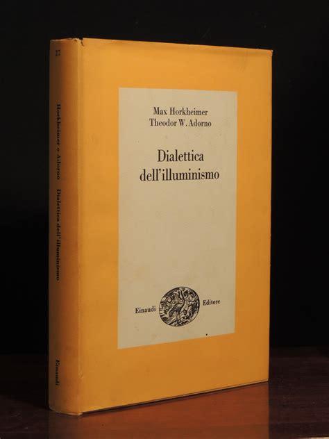 la dialettica dell illuminismo max horkheimer theodor w adorno dialettica dell