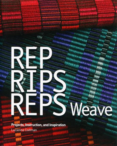 rep weave new or old what is rep weave new rep blocks rep rips reps weave weaving book halcyon yarn