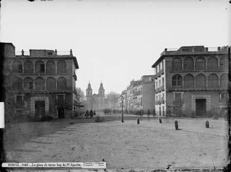 fotos antiguas murcia plaza camachos fotos antiguas de la regi 243 n de murcia