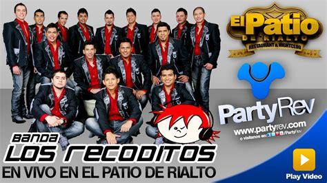 El Patio Club In Rialto by Partyrev Con Banda Los Recoditos Ando Bien Pedo El