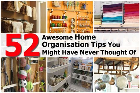 home tips 52 awesome home organization tips you might have never