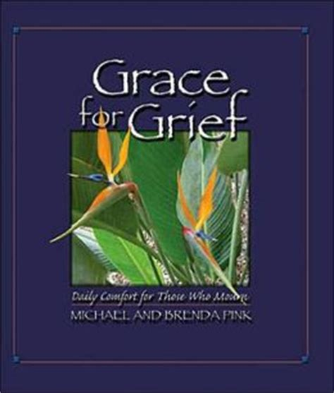 comfort for those who mourn grace for grief daily comfort for those who mourn by