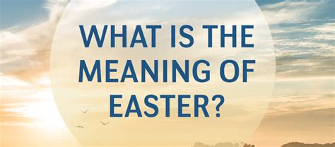 what is significance of easter what is the meaning of easter and how can we celebrate it