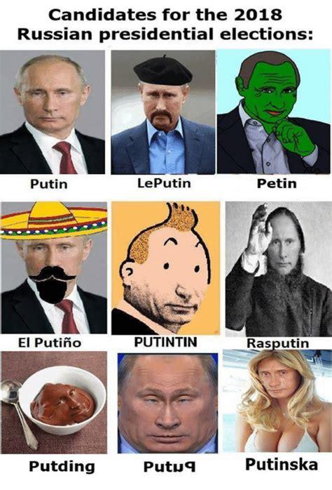Election 2018 Memes - candidates for the 2018 russian presidential elections putin leputin petin el puti 241 o putintin