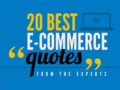 best e commerce best e commerce quotes from the experts