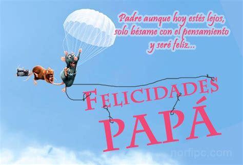 imagenes de cumpleaños para papa que esta lejos frases de amor y dedicatorias para mi padre que est 225 lejos