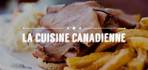 cuisine cagnarde la cuisine canadienne