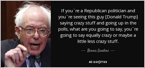 donald doll quotes bernie sanders quote if you re a republican politician