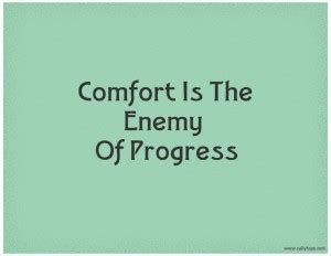 opposite of comfort zone monday funday comfort is the enemy of progress sally hope