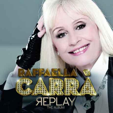 raffaella carr 224 quot replay the album quot tracklist nuove canzoni