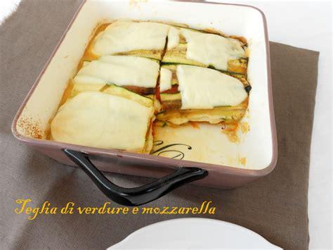 sapori in cucina sogni e sapori in cucina teglia di verdure e mozzarella