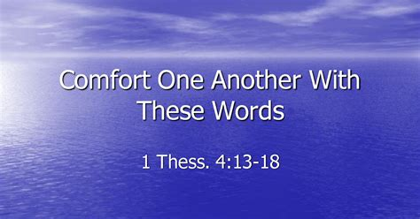 Comfort One Another With These Words pastoral meanderings and lies