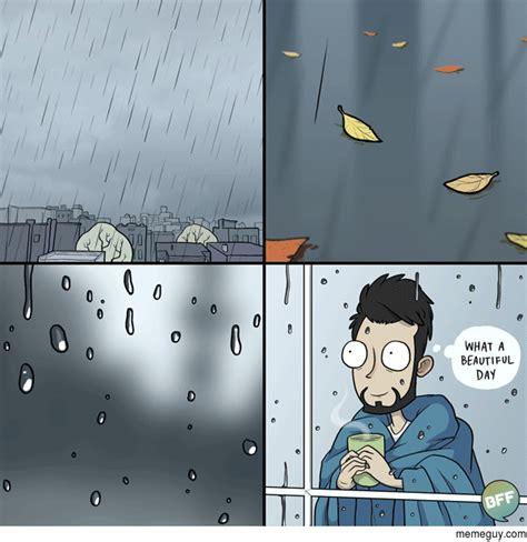 Rainy Day Meme - rainy days meme guy