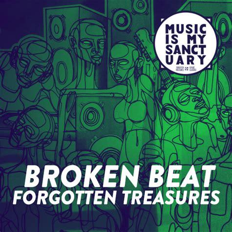 broken beat house music 10 broken beat forgotten treasures picked by moonstarr lexis scott c music is