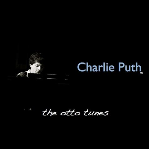 download charlie puth someone like you mp3 the otto tunes by charlie puth on spotify