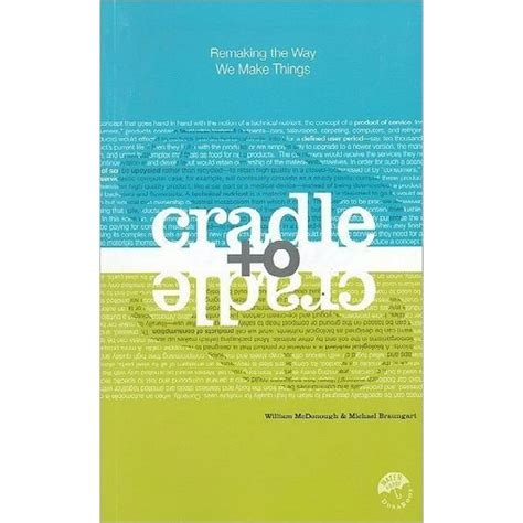 libro my way from the cradle to cradle remaking the way we make things paperback william mcdonough michael