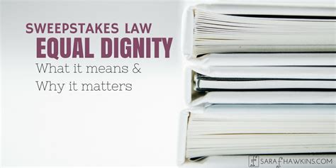 Sweepstakes Laws - sweepstakes law what is equal dignity and why it should matter to you