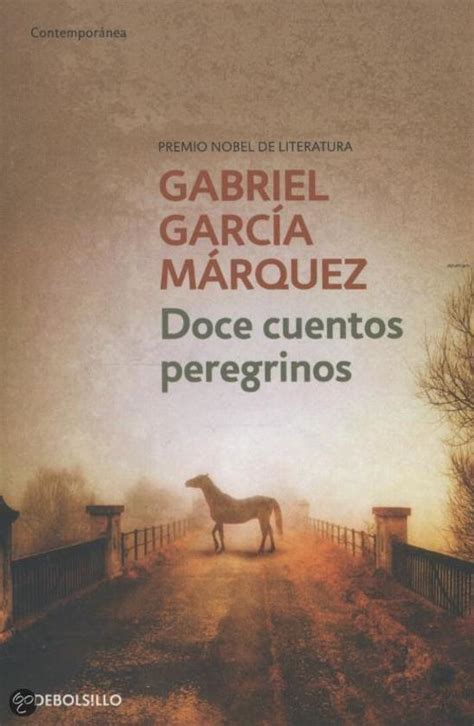 doce cuentos peregrinos doce 8439718403 bol com doce cuentos peregrinos gabriel garcia marquez g marquez 9788497592444 boeken