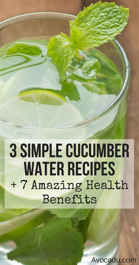Cucumber Water Detox Drink by 7 Health Benefits Of Cucumber Water 3 Recipes