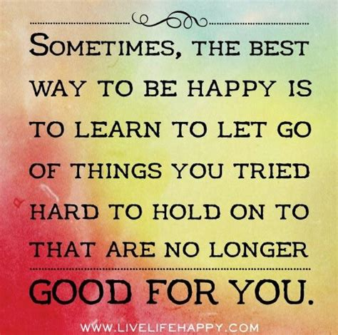 sometimes you have to let go quote toxic people sometimes you just have to let go and move on with your