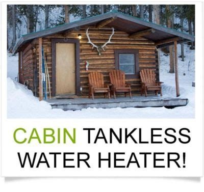 Propane Water Heaters For Cabins by Vacation Cabin Tankless Water Heater Propane Gas