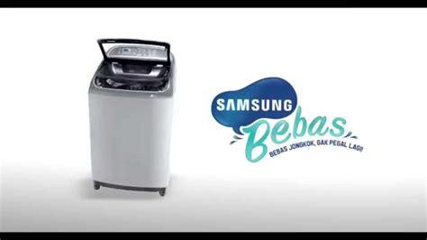 Mesin Cuci Samsung Ww4000j mesin cuci quot samsung bebas quot official tvc ibu bebas jongkok
