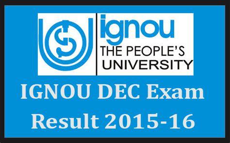 Ignou Mba Result by Ignou June Ba Bsc B B Ed Results 2017 Ignou Ac In