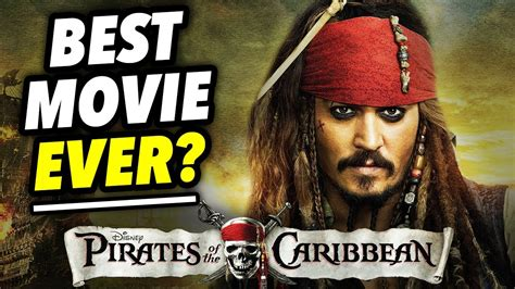 recommended a film why pirates of the caribbean may be the best movie ever