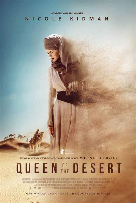 film the queen of the desert queen of the desert 2016 poster 1 trailer addict