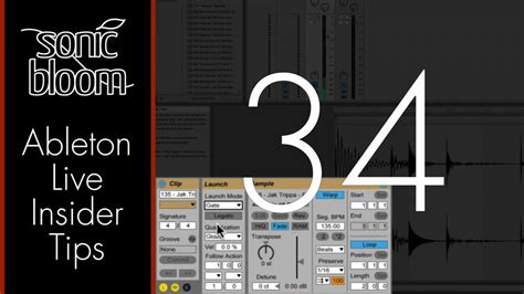 12 Insider Tips On How To Make A Like You by Ableton Live Insider Tips Clip Launch Modes Sonic Bloom