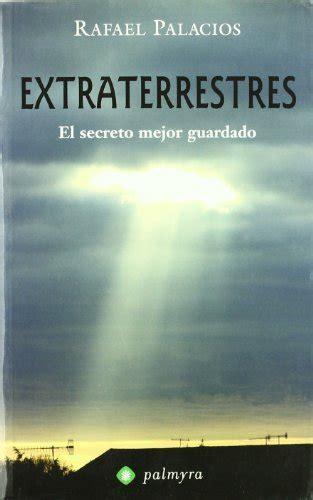libro el secreto mejor guardado libros de extraterrestres libros