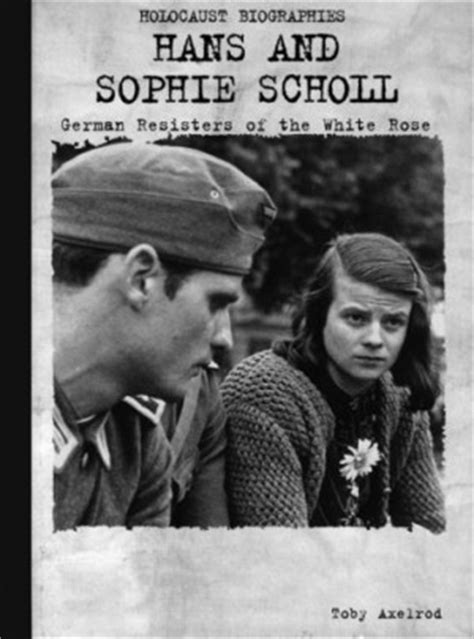 scholl and the white books hans scholl quotes quotesgram