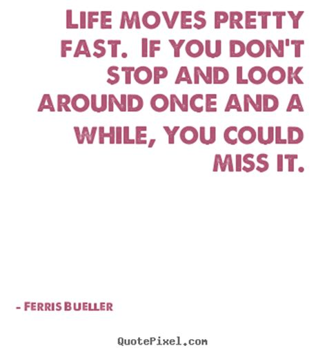 but don t you it s faster to fly an inefficient journey books ferris bueller picture quotes pretty fast if