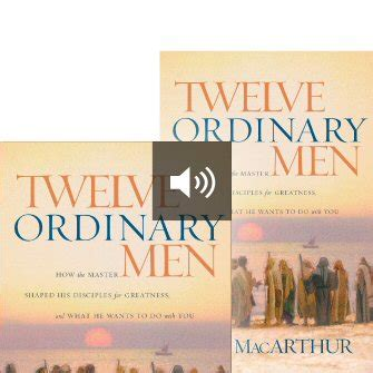 twelve ordinary men how twelve ordinary men how the master shaped his disciples and what he wants to do with you with