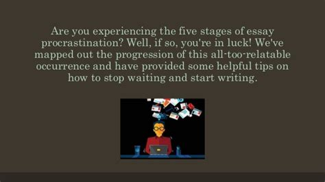 Five Stages Of Essay Writing by The 5 Stages Of Procrastination In Essay Writing
