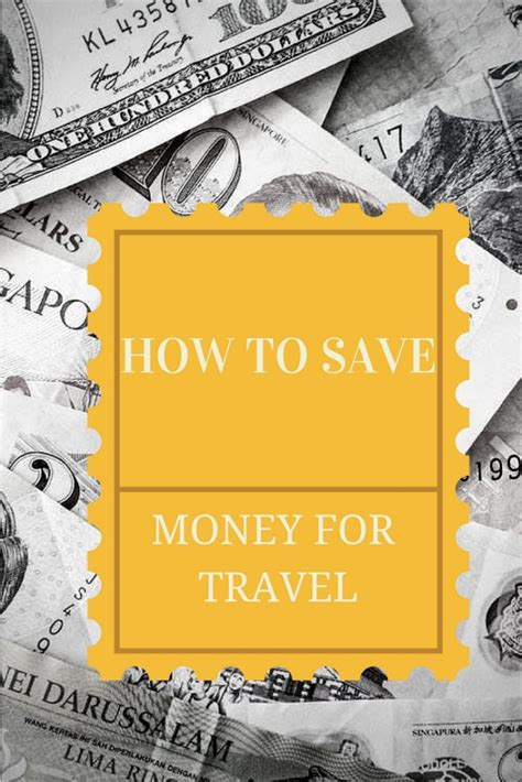 8 Tips On Saving Money For by How To Save Money For Travel Some Money Saving Tips