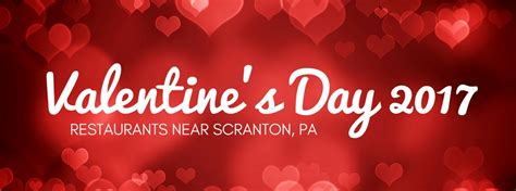 places to eat on valentines day valentine s day 2017 restaurants near scranton pa