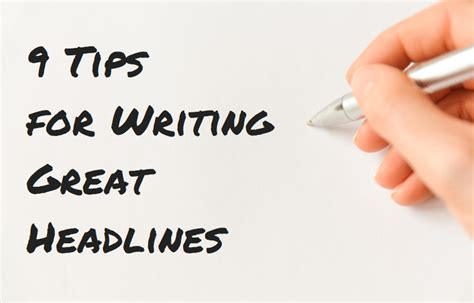 The Best Advice About Businesses Ive Written by 9 Tips For Writing Great Headlines In 2017